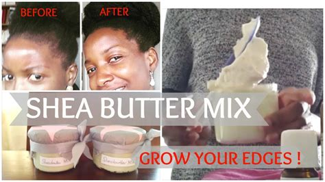 Shea Butter Mix For Natural Hair | Grow your edges back