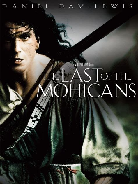 The Last Of The Mohicans Movie Trailer, Reviews and More