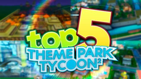 Top 5 BEST PARKS in Theme Park Tycoon!!! | Roblox - YouTube